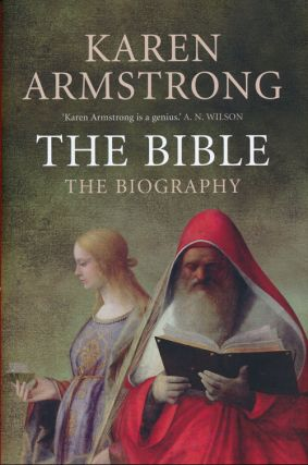 The Bible The Biography. Karen Armstrong