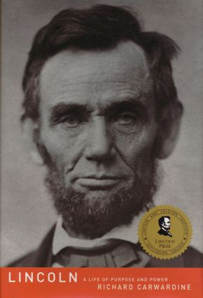 Lincoln A Life of Purpose and Power. Richard Carwardine