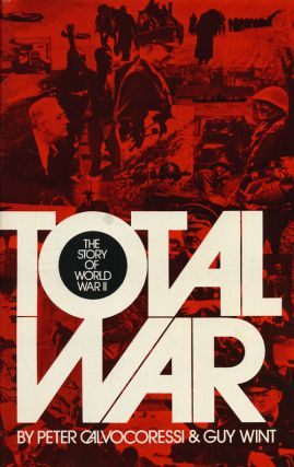 Total War The Story of World War II. Peter Calvocoressi, Guy Wint
