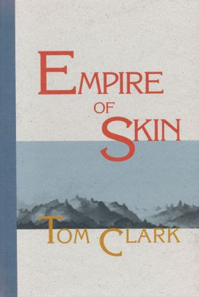 Empire of Skin. Tom Clark