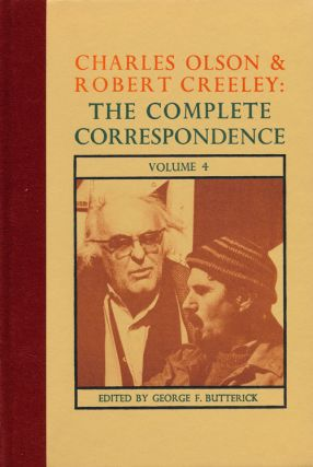 Charles Olson and Robert Creeley: the Complete Correspondence Volume 4. George F. Butterick