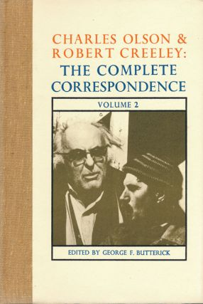 Charles Olson and Robert Creeley: the Complete Correspondence Volume 2. George F. Butterick
