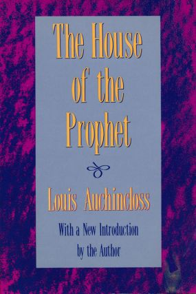 The House of the Prophet. Louis Auchincloss