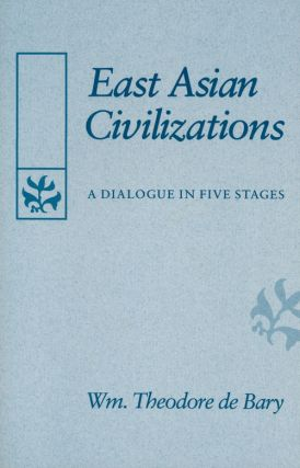 Easy Asian Civilizations A Dialogue in Five Stages. Wm. Theodore De Bary