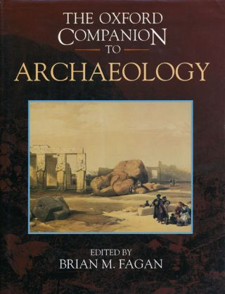 The Oxford Companion to Archeology. Brian M. Fagan