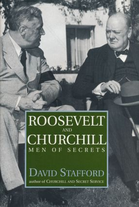 Roosevelt and Churchill Men of Secrets. David Stafford