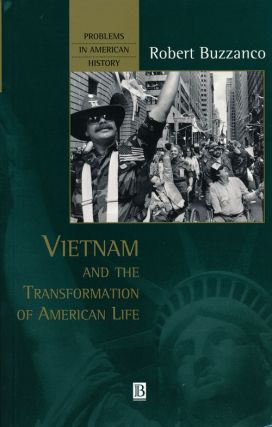 Vietnam and the Transformation of American Life. Robert Buzzanco