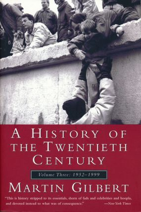 A History of the Twentieth Century Volume Three: 1952-1999. Martin Gilbert