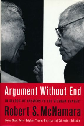 Argument Without End In Search of Answers to the Vietnam Tragedy. Robert S. McNamara