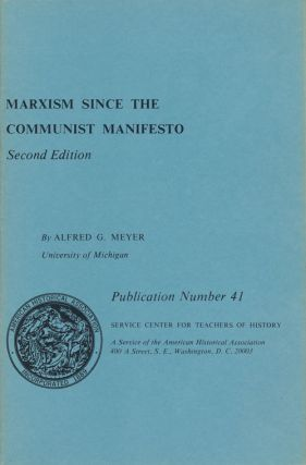 Marxism Since the Communist Manifesto. Alfred G. Meyer