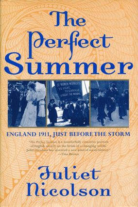 The Perfect Summer England 1911, Just before the Storm. Juliet Nicolson