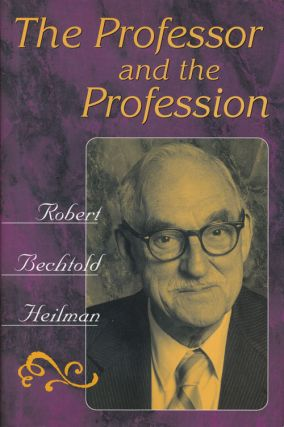 The Professor and the Profession. Robert Bechtold Heilman