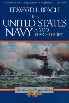 The United States Navy A 200-Year History. Edward L. Beach