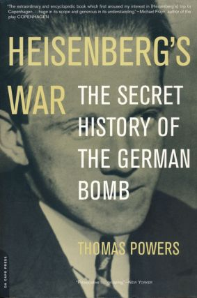 Heisenberg's War The Secret History of the German Bomb. Thomas Powers