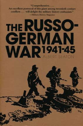 The Russo-German War 1941-45. Albert Seaton