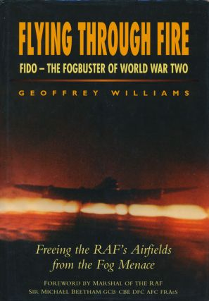 Flying through Fire Fido - the Fogbuster of World War Two. Geoffrey Williams