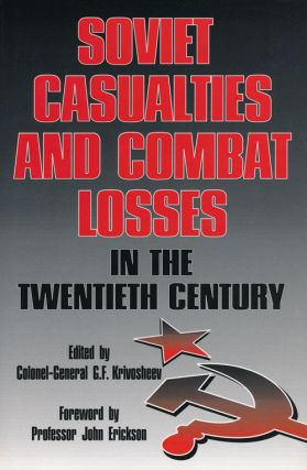 Soviet Casualties and Combat Losses in the Twentieth Century. G. F. Krivosheev