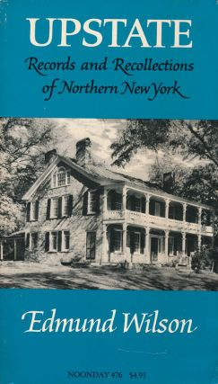 Upstate Records and Recollections of Northern New York. Edmund Wilson.
