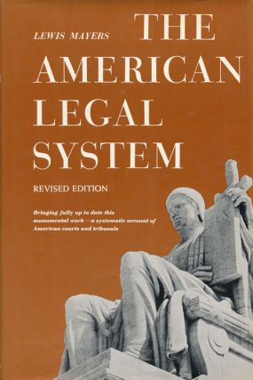 The American Legal System Revised Edition. Lewis Mayers