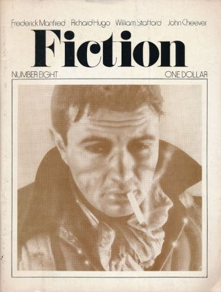 Fiction Number 8, 1974. John Cheever, Frederick Manfred, Richard Hugo, William Stafford