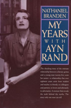 My Years with Ayn Rand. Nathaniel Branden.