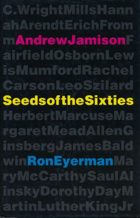 Seeds of the Sixties. Andrew Jamison, Ron Eyerman
