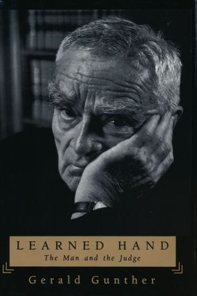 Learned Hand The Man and the Judge. Gerald Gunther