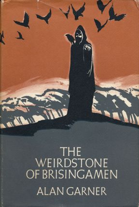 The Weirdstone of Brisingamen A Tale of Alderley. Alan Garner.