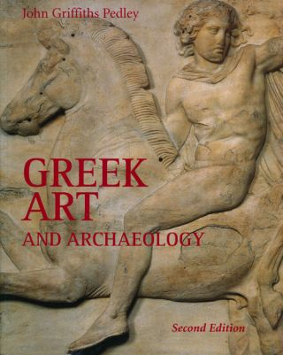 Greek Art and Archaeology. John Griffiths Pedle