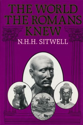 The World the Romans Knew. N. H. H. Sitwell