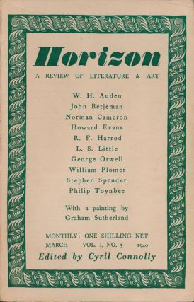 Horizon: a Review of Literature and Art Vol 1 No 3 March, 1940. Cyril Connolly, George Orwell,...