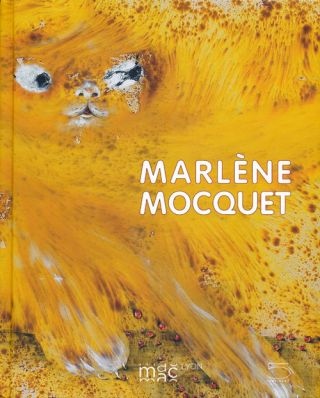 Marlene Mocquet English-French Edition. Thierry Raspail, Judicael Lavrador, Hugues Jacquet,...