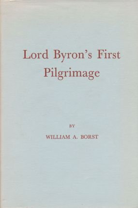 Lord Byron's First Pilgrimage. William Borst