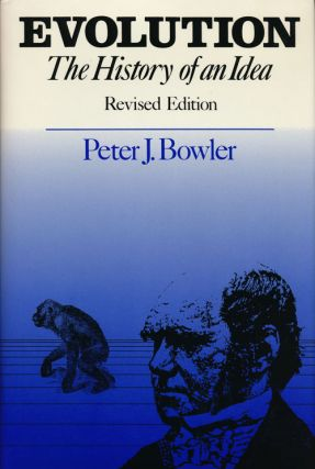 Evolution The History of an Idea. Peter J. Bowler