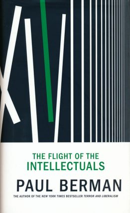 The Flight of the Intellectuals. Paul Berman