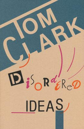 Disordered Ideas. Tom Clark