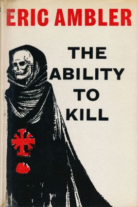 The Ability to Kill And Other Pieces. Eric Ambler.