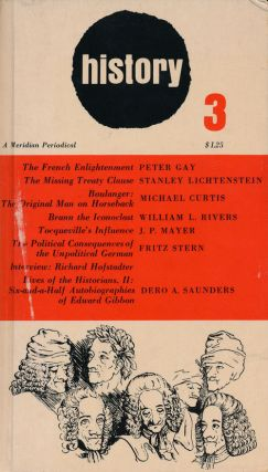 History 3: a Meridian Periodical. Peter Gay, Stanley Lichtenstein, Michael Curtis, Etc.