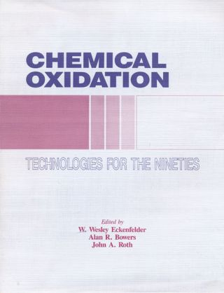 Chemical Oxidation: Technologies for the Nineties Proceedings of the First International...