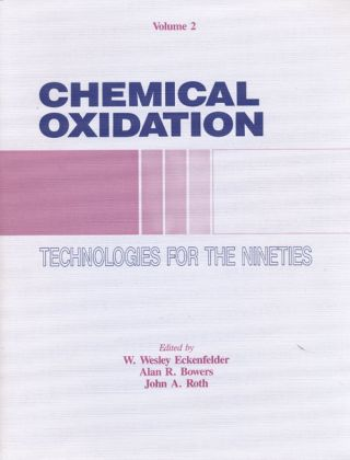 Chemical Oxidation: Technologies for the Nineties Proceedings of the Second International...