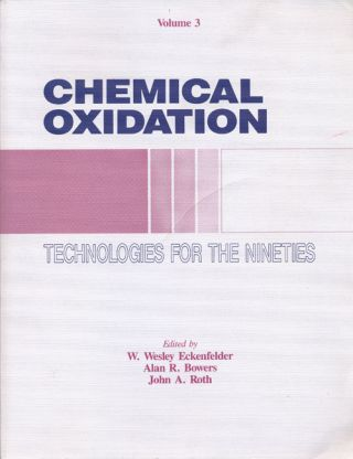 Chemical Oxidation: Technologies for the Nineties Proceedings of the Third International...