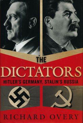 The Dictators Hitler's Germany and Stalin's Russia. Richard Overy