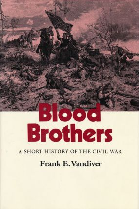 Blood Brothers A Short History of the Civil War. Frank E. Vandiver