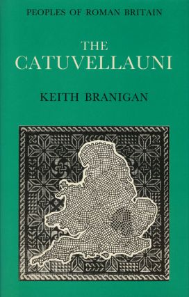 The Catuvellauni. Keith Branigan