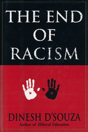 The End of Racism Principles for a Multiracial Society. Dinesh D'Souza