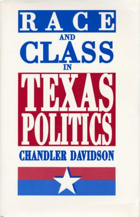 Race and Class in Texas Politics. Chandler Davidson