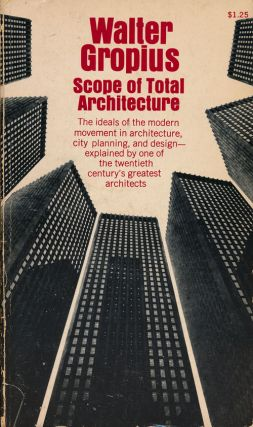 Scope of Total Architecture. Walter Gropiius