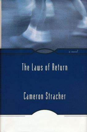 The Laws of Return A Novel. Cameron Stratcher