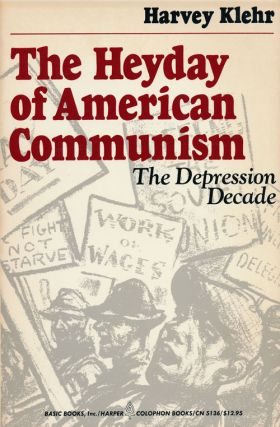 The Heyday of American Communism The Depression Decade. Harvey Klehr