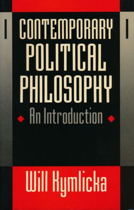 Contemporary Political Philosophy An Introduction. Will Kymlicka